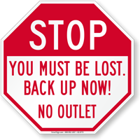 Stop, You Are Lost, No Outlet Sign