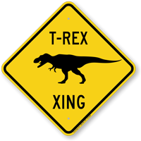 T-Rex Xing Road Sign