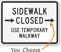 Use Temporary Walkway Sidewalk Closed Right Arrow Sign