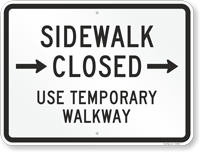 Use Temporary Walkway Sidewalk Closed Arrow Sign