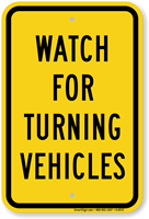 Watch For Turning Vehicles Sign
