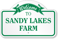 Welcome To Sandy Lakes Farm Custom Dome Top Sign