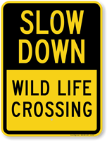 Wild Life Crossing Slow Down Sign