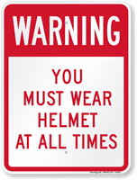 You Must Wear Helmet At All Times Sign