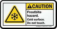 Caution, Frostbite Hazard, Do Not Touch Label