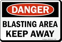 Blasting Area Keep Away OSHA Danger Sign