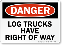 Log Trucks OSHA Danger Sign