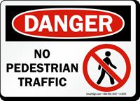 No Pedestrian Traffic OSHA Danger Sign
