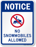 No Snow mobiles Allowed (with graphic) Sign