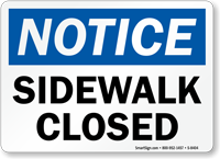 Notice Sidewalk Closed Sign