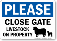 Please Close Gate Livestock On Property Gate Sign