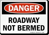 Roadway Not Bermed OSHA Danger Sign