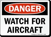 Watch For Aircraft OSHA Danger Sign