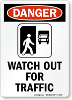 Watch Out For Traffic OSHA Danger Sign