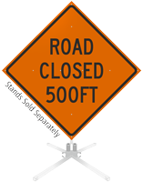 Road Closed 500 Feet and 1000 Feet Roll-Up Sign