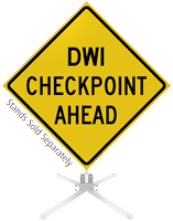 DWI Checkpoint Ahead Roll-Up Sign