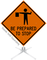 Be Prepared To Stop Roll-Up Sign
