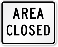 Area Closed - Traffic Sign