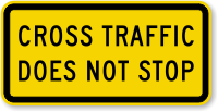 Cross Traffic Does Not Stop - Traffic Sign