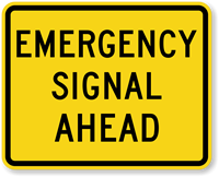 Emergency Signal Ahead - Traffic Sign