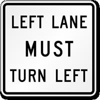 Left Lane Must Turn Left Traffic Sign