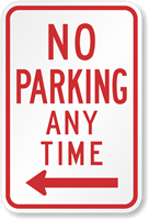 Left Arrow No Parking Any Time Sign