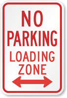 Bi-Directional No Parking Loading Zone Sign