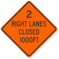 Two Right Lanes Closed 1000 Ft Sign