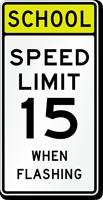 School Speed Limit 15 When Flashing Sign