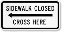 Sidewalk Closed, Cross Here Road Traffic Sign