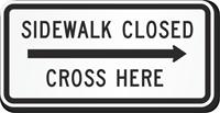 Sidewalk Closed, Cross Here Traffic Sign