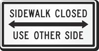 Sidewalk Closed, Use Other Side MUTCD Sign
