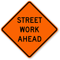Street Work Ahead - Traffic Sign