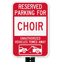 Reserved Parking For Choir Vehicles Tow Away Signs