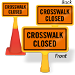 Crosswalk Closed ConeBoss Sign
