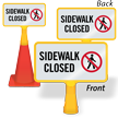 Sidewalk Closed No Pedestrian ConeBoss Sign