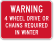 4 Wheel Drive Or Chains Required Warning Sign