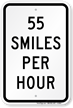 55 Smiles Per Hour Sign