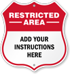 Add Instructions Here Custom Restricted Area Shield Sign