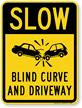 Blind Curve And Driveway Slow Down Sign