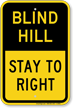 Blind Hill Stay To Right Sign