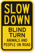 Blind Turn Animals On Road Slow Down Sign