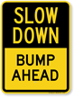 Bump Ahead Slow Down Sign