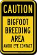 Caution Bigfoot Breeding Area Novelty Sign