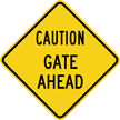 Caution Gate Ahead Warning Sign