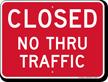 Closed Driveway, No Thru Traffic Sign