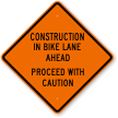 Construction In Bike Lane Ahead Caution Sign