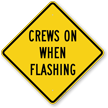 Crews On When Flashing Traffic Safety Sign