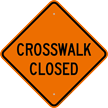 Crosswalk Closed Diamond Pedestrian Sign