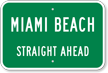 Custom Miami Beach Straight Ahead City Sign